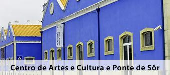 Centro de Artes e Cultura e Ponte de Sor