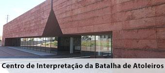 Centro de Interpretacao da Batalha de Atoleiros