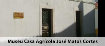Museu Casa Agricola Jose Matos Cortes