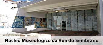 Nucleo Museologico da Rua do Sembrano
