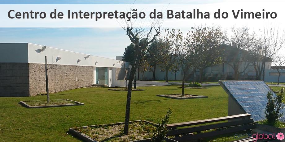 CentroInterpretacaoBatalhaVimeiro_OesteGlobal